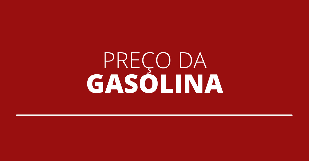 preço da  gasolina, preço médio da gasolina, aumento no preço da gasolina, alta na gasolina